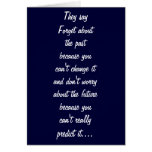 FORGET THE PRESENT-DIDN'T GET U 1 GREETING CARD