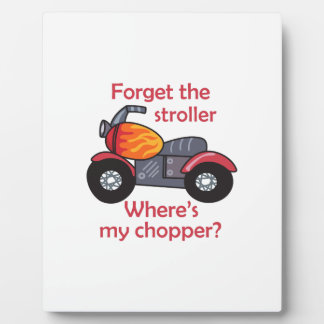 FORGET THE STROLLER DISPLAY PLAQUES