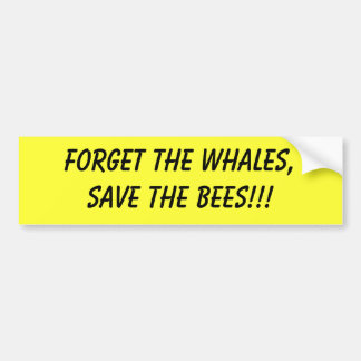 forget the whales save the bees bumper sticker car bumper sticker