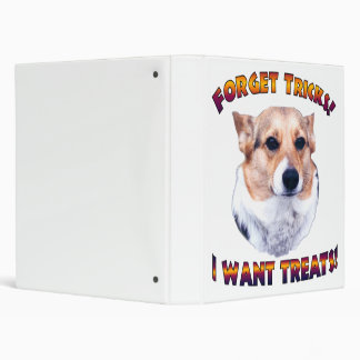 Forget Tricks! I WANT TREATS! Binder