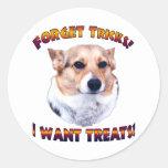 Forget Tricks! I WANT TREATS!-OC Round Stickers
