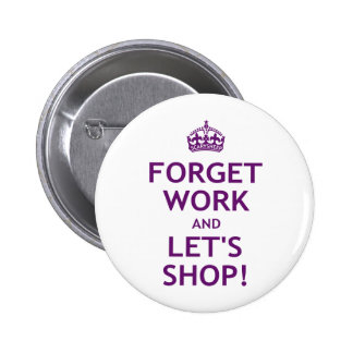 Forget Work and Let's Shop Button