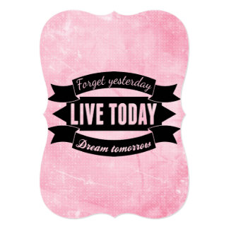 Forget yesterday,live today,dream tomorrow card