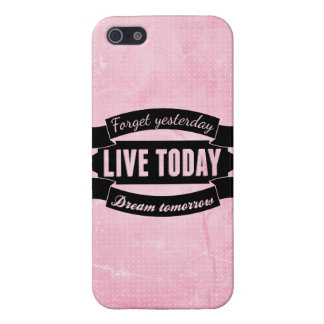 Forget yesterday,live today,dream tomorrow iPhone SE/5/5s cover