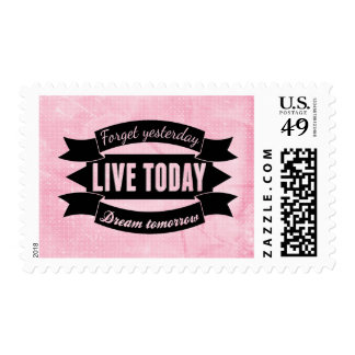 Forget yesterday,live today,dream tomorrow postage stamps