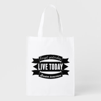 Forget yesterday,live today,dream tomorrow reusable grocery bag