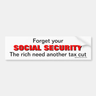 Forget your Social Security Bumper Sticker