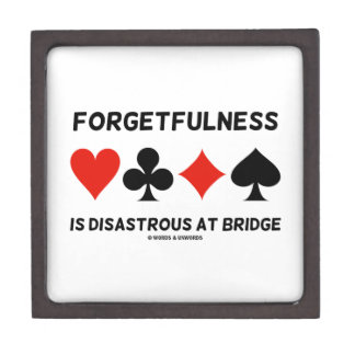 Forgetfulness Is Disastrous At Bridge (Card Suits) Premium Trinket Box
