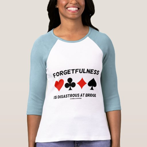 Forgetfulness Is Disastrous At Bridge (Card Suits) T-Shirt