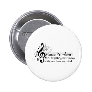 Forgetting how many rests you have counted. pinback button