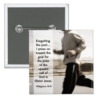 Forgetting the past I press on, Philippians 3:14 Button