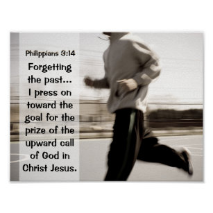 Forgetting the past I press on, Philippians 3:14 Poster
