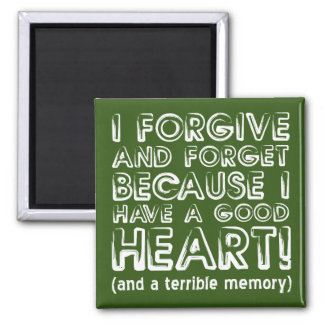 Forgive and Forget Funny Fridge Magnet