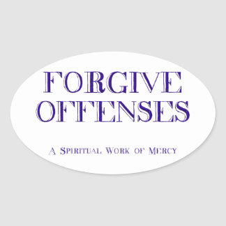 Forgive offenses oval sticker