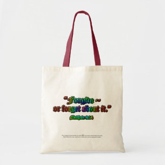 """""""Forgive ~ or forget abaout it."""" Matthew 6:14, ... Tote Bag"""