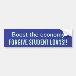 Forgive Student Loans Car Bumper Sticker