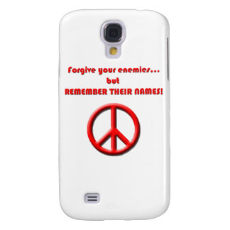 Forgive your enemies. but REMEMBER THEIR NAMES! Galaxy S4 Case