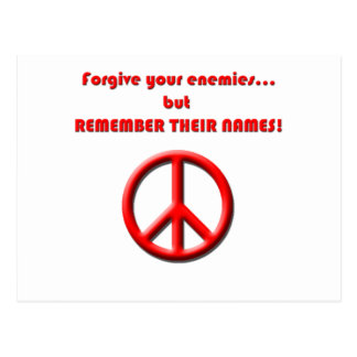 Forgive your enemies. but REMEMBER THEIR NAMES! Postcard