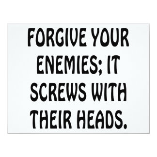 Forgive Your Enemies It Screws With Their Heads Card