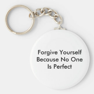 Forgive Yourself Because No One Is Perfect Keychain