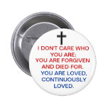 FORGIVEN AND DIED-FOR PINBACK BUTTONS