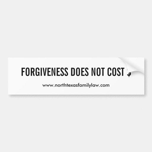 Forgiveness Does Not Cost $ Car Bumper Sticker