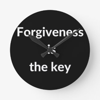 Forgiveness is the key round clock