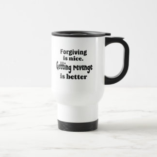 Forgiving and revenge bf travel mug