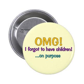 Forgot To Have Children Pinback Button