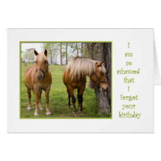 Forgot your birthday ashamed horse hangs head greeting card