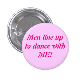 ¡Formación de los hombres a bailar conmigo! - Cu…  Pin Redondo De 1 Pulgada