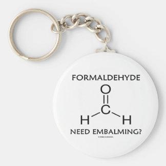 Formaldehyde Need Embalming? (Chemistry Humor) Keychain