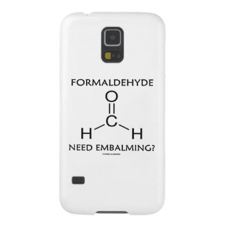 Formaldehyde Need Embalming? (Chemistry Molecule) Case For Galaxy S5