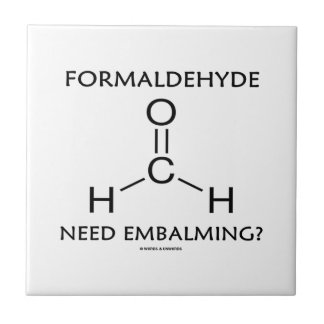 Formaldehyde Need Embalming? (Chemistry Molecule) Ceramic Tile