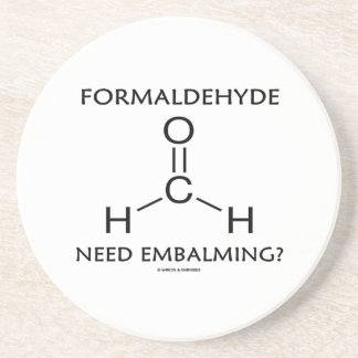 Formaldehyde Need Embalming? (Chemistry Molecule) Coaster