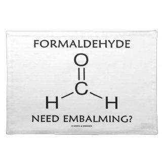 Formaldehyde Need Embalming? (Chemistry Molecule) Place Mat