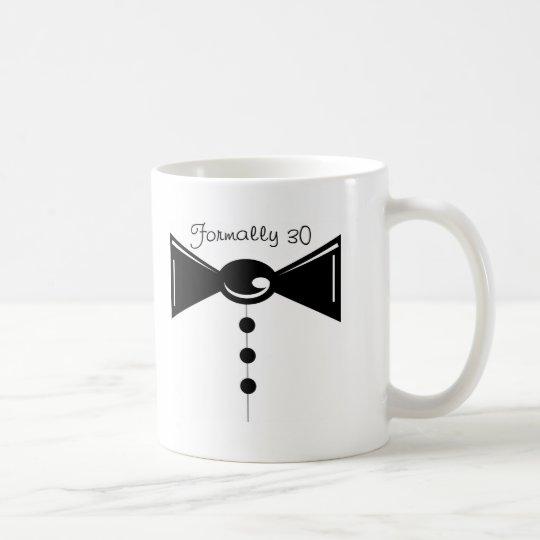 Formally 30 coffee mug