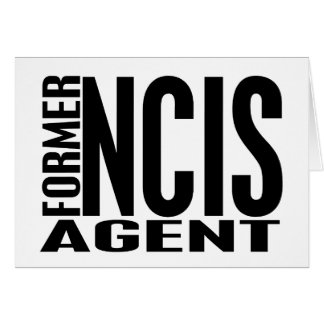 Former NCIS Agent Greeting Card