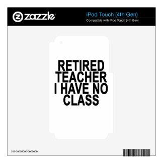 Former Retired Teacher Light T-Shirt.png Skins For iPod Touch 4G