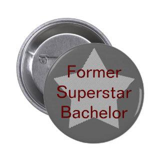 Former Superstar Bachelor Pinback Button