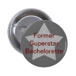 """""""Former Superstar Bachelorette"""" Pin"""