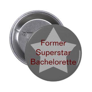 """Former Superstar Bachelorette"" Pinback Button"