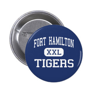Fort Hamilton - Tigers - High - Brooklyn New York Button