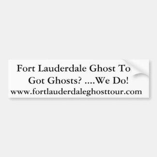Fort Lauderdale Ghost TourGot Ghosts? ....We Do... Car Bumper Sticker