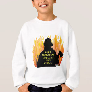 Fort McMurray – Strong and Proud Sweatshirt
