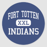 Fort Totten - Indians - High - Fort Totten Round Stickers