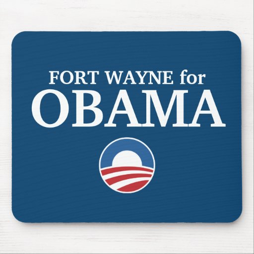 FORT WAYNE for Obama custom your city personalized Mouse Mat