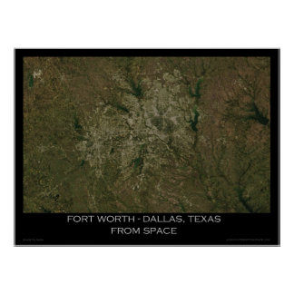 Fort Worth - Dallas, Texas From Space Poster