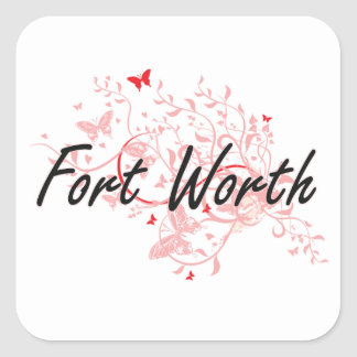 Fort Worth Texas City Artistic design with butterf Square Sticker