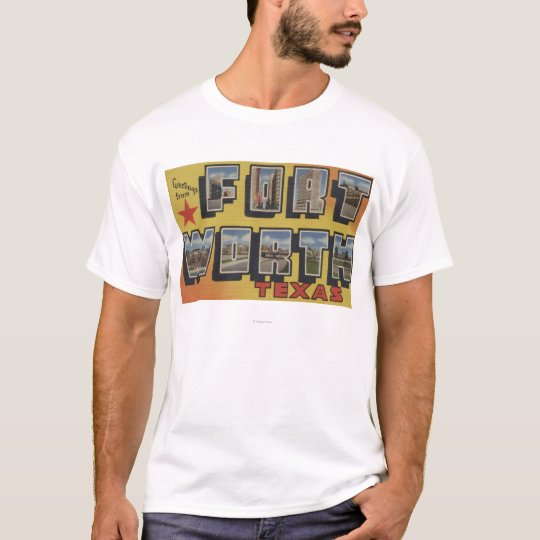Fort Worth, Texas - Large Letter Scenes T-Shirt